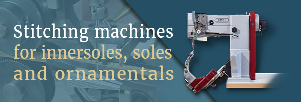 Stitching machines for innersoles soles and ornamentals